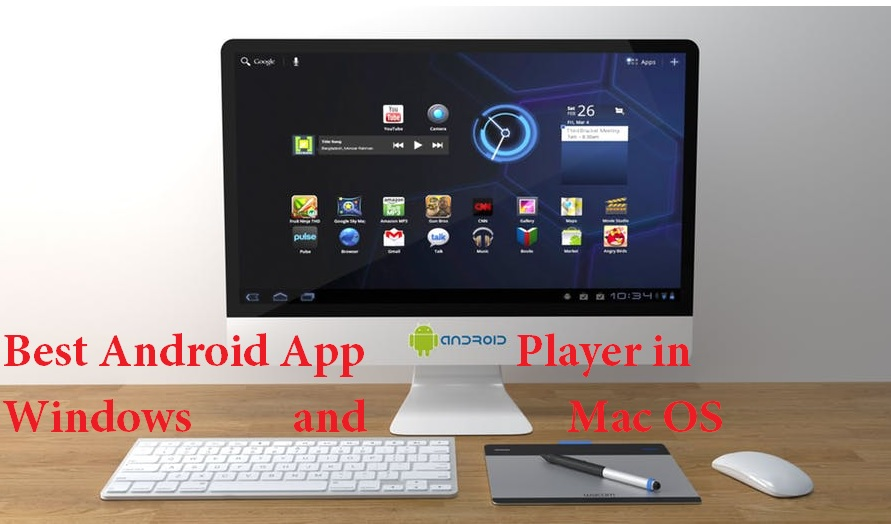 Best Android App Player for Windows and Mac PC