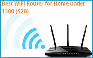 Best WiFi router under 1000 for home and office