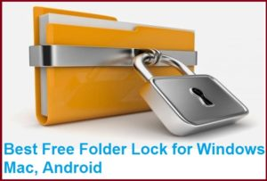 Top 10 Best Folder and File Lock Software for Windows and Mac PC