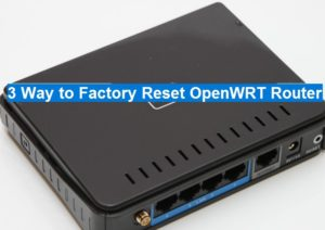 3 Way to Factory Reset OpenWrt Router