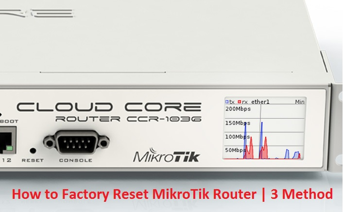 Factory Reset of MikroTik Router