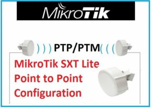 MikroTik SXT Lite5 AC Point to Point Configuration