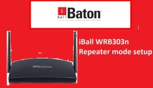 iBall WRB303 300Mbps WiFi Repeater Mode configuration