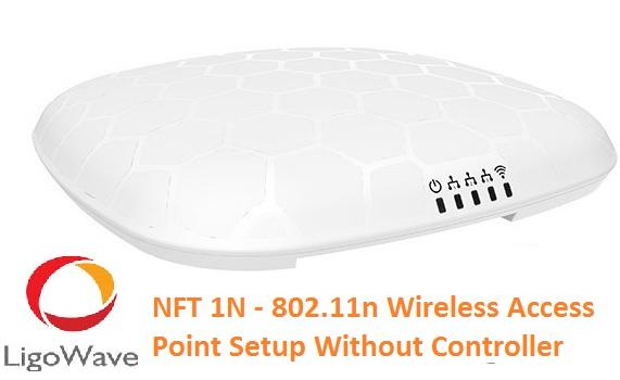 LigoWave infinity NFT1N AF Ceiling Mount AP Setup