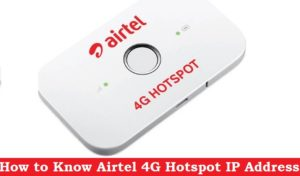 Airtel 4G hotspot Router IP Address Not Working [Solved]