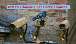 How to choose Best CCTV Camera System for Home