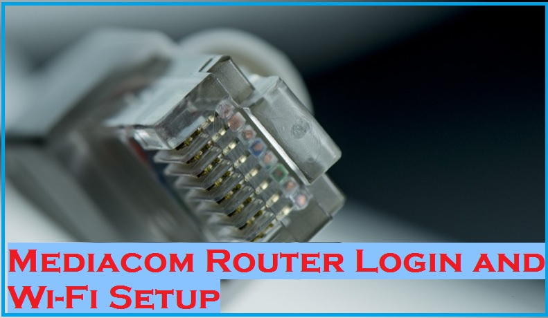 How to login Mediacom Router to Manage Home Network