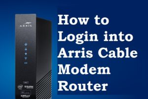 How to Login Arris T25 WiFi Cable Modem